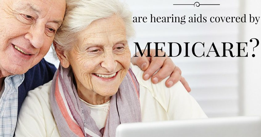 Hearing Aid Assoc - Hearing Aids Covered Medicare