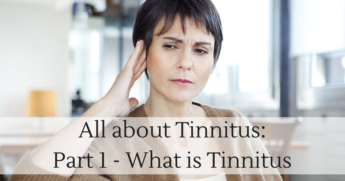 Hearing Aid Associates - All about Tinnitus_Part 1 - What is Tinnitus