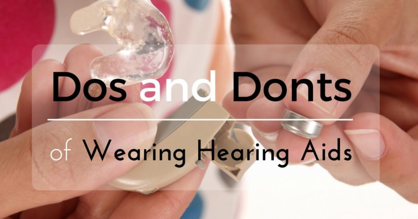 Hearing Aid Associates - Dos and Donts of Wearing Hearing Aids