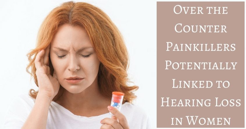 hearing-aid-assoc-over-the-counter-painkillers-potentially-linked-to-hearing-loss-in-women