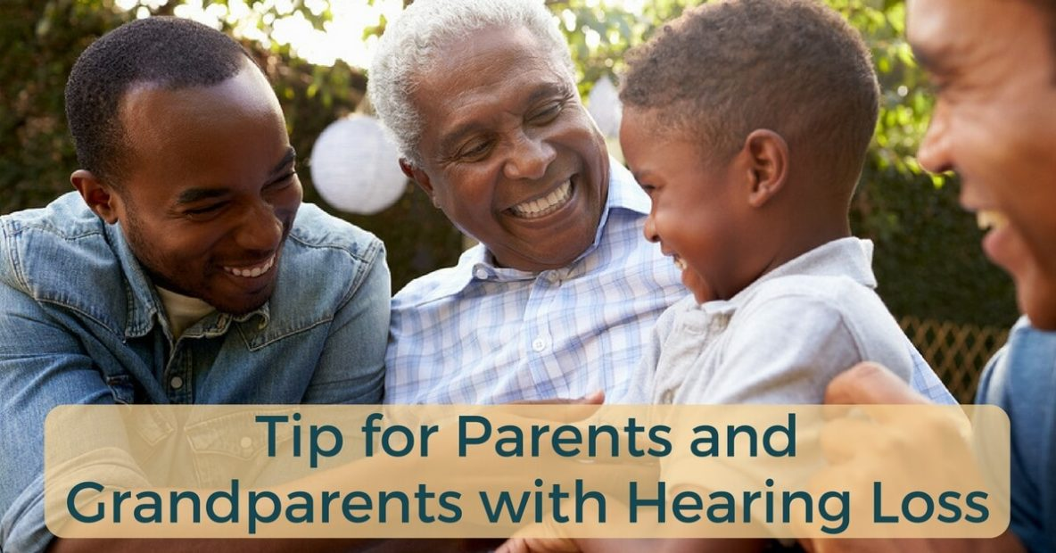hearing-aid-associates-tip-for-parents-and-grandparents-with-hearing-loss