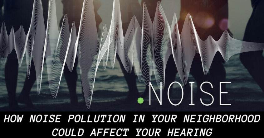Hearing Aid Associates - How Noise Pollution in Your Neighborhood Could Affect Your Hearing