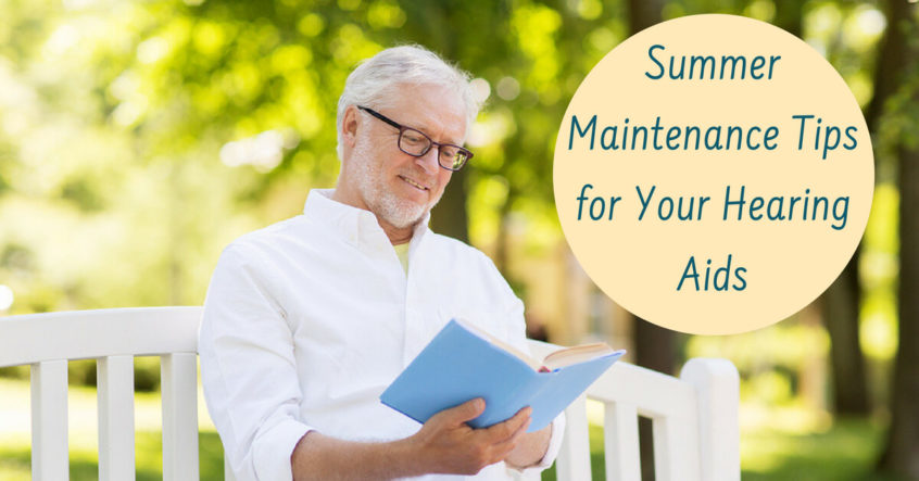 Hearing Aid Associates - Summer Maintenance Tips for Your Hearing Aids