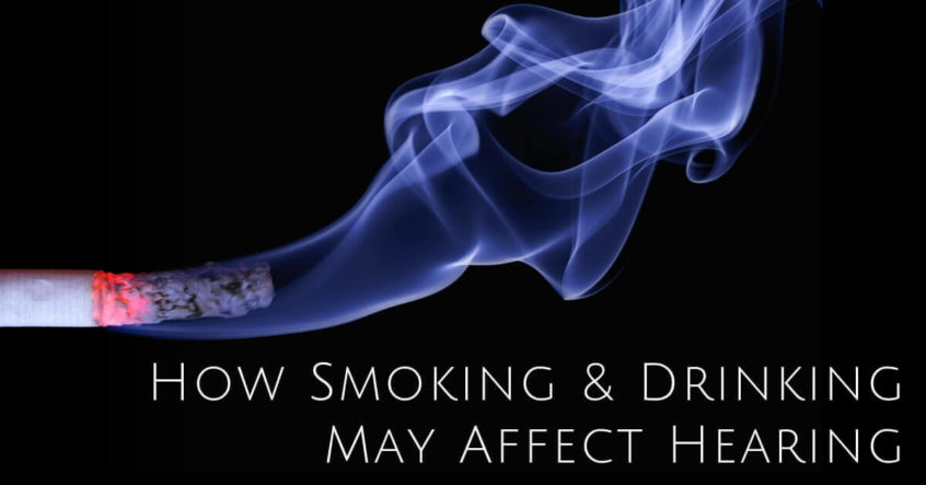 How Smoking & Drinking May Affect Hearing