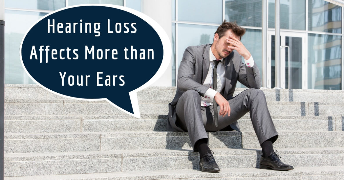 Hearing Loss Affects More than Your Ears
