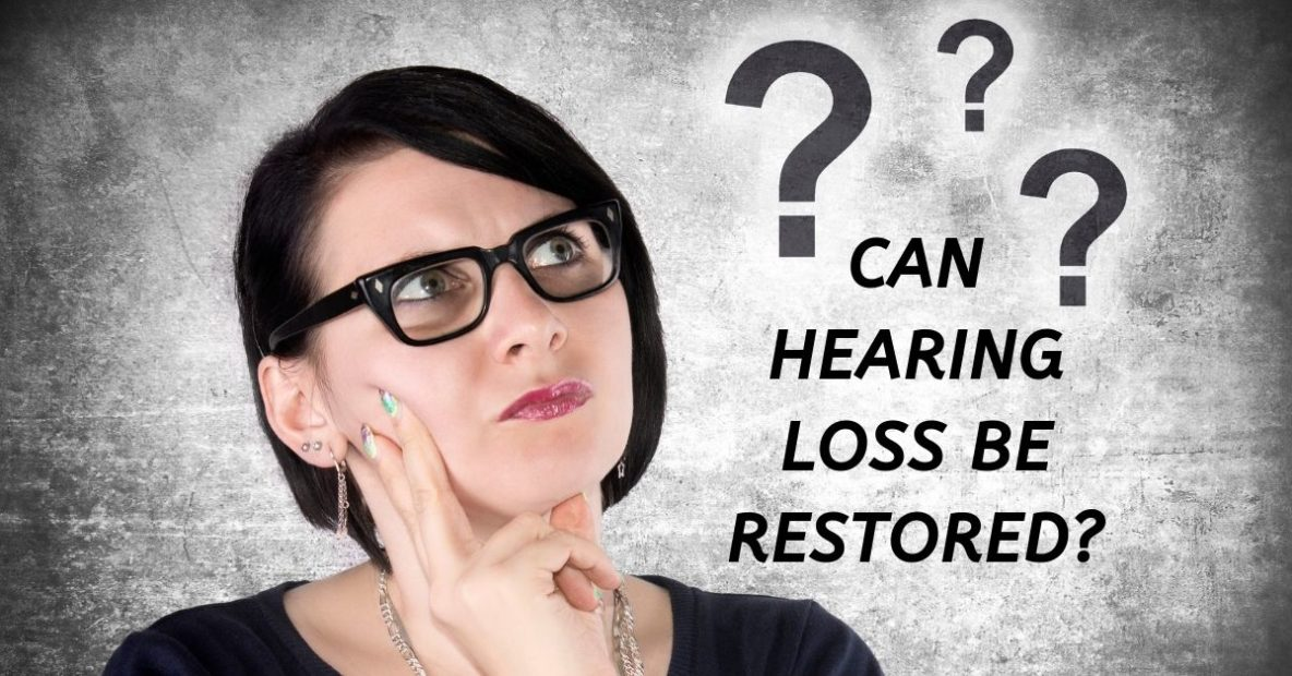 [Hearing Aid Associates] Blog #1: Can Hearing Loss Be Restored?